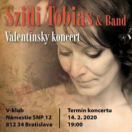 """Szidi Tobias & Band - """"Valentínske objatie""""  , 14.2.2020 20:00"""