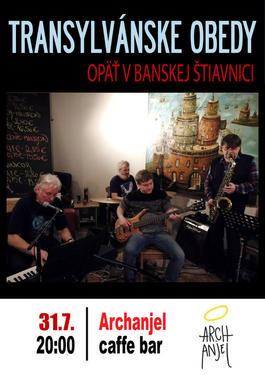 Transylvánske Obedy o5 v Banskej Štiavnici, 31.7.2020 20:00