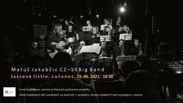 Konečne N A Ž I V O  - Matúš Jakabčic CZ-SK Big Band, 19.6.2021 18:30