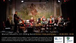 Konečne N A Ž I V O  - ONLINE KONCERT - Matúš Jakabčic CZ-SK Big Band, 24.6.2021 19:30