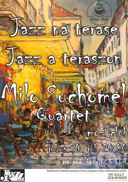 Jazz na terase -  Milo Suchomel Quartet, 30.7.2021 20:00