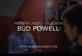 Bud Powell - bebopový kráľ klavíra - PRÍBEHY JAZZU, 11.6.2014 20:00