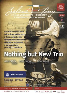 Zelené tóny - Nothing but New Trio, 5.11.2015 18:00