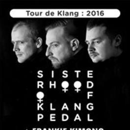 Sisterhood of Klangpedal - Tour de Klang 2016 + Frankie Kimono, 20.2.2016 20:00