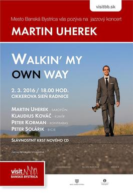 Koncert a slávnostný krst CD Martin Uherek - Walkin' My Own Way, 2.3.2016 18:00