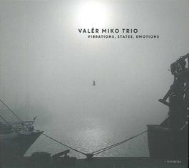 Valér Miko Trio - Vibrations, States, Emotions
