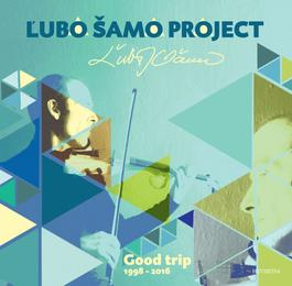 Ľubo Šamo Project - Good Trip