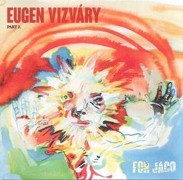 Eugen Vizváry - For Jaco