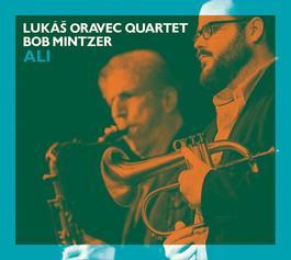 Lukáš Oravec Quartet & Bob Mintzer - Ali