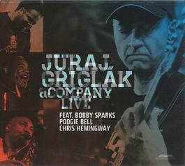 Juraj Griglák & Company - Live feat. Bobby Sparks, Poogie Bell, Chris Hemingway