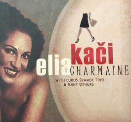 Elia Kači - Charmaine