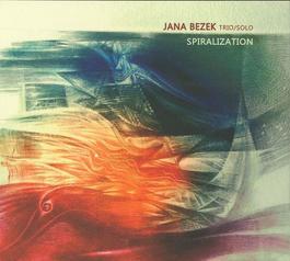 Jana Bezek Trio/Solo - Spiralization