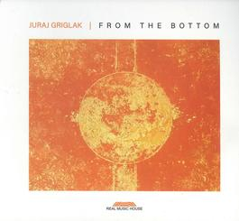 Juraj Griglák - From The Bottom