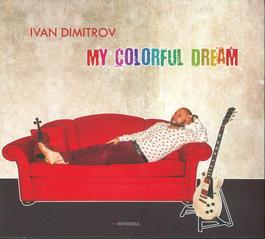 Ivan Dimitrov - My Colorful Dream