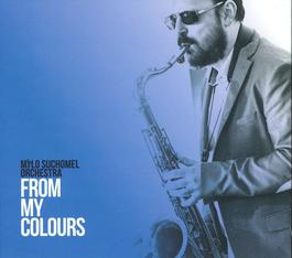 Milo Suchomel Orchestra - From My Colours