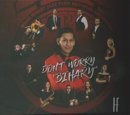 "Miloš Biháry Jazz Funk Brothers Orchestra - Don´t Worry ""Bihary"""