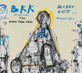 BKK Trio - Secret Exit