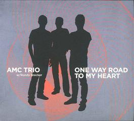 AMC Trio  w/ Randy Brecker - One Way Road To My Heart