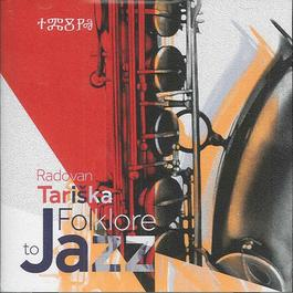 Radovan Tariška - Folklore to Jazz