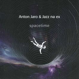 Anton Jaro & Jazz na ex - Spacetime