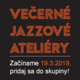 Večerné jazzové ateliéry 2019: Onedlho odštartuje siedmy ročník workshopov