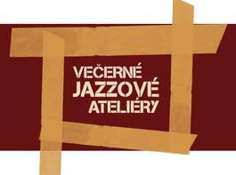 Večerné jazzové ateliéry 2018