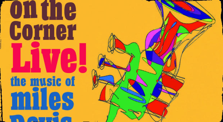 On The Corner Live: Hudba Milesa Davisa znovu ožíva