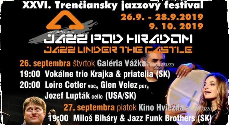 XXVI. Trenčiansky jazzový festival: Jazz pod hradom prinesie bohatý program tématicky rozdelený do štyroch večerov