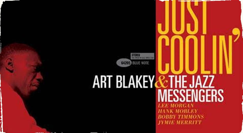 """Vychádza doteraz nevydaný album Art Blakey Jazz Messengers z roku 1959. """"Just Coolin'"""" dopĺňa obraz legendárnej kapely"""