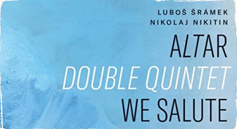 Nevídaný úspech slovenských jazzmanov. Magazín DownBeat uverejnil recenziu CD Altar Double Quintet - We Salute The Night