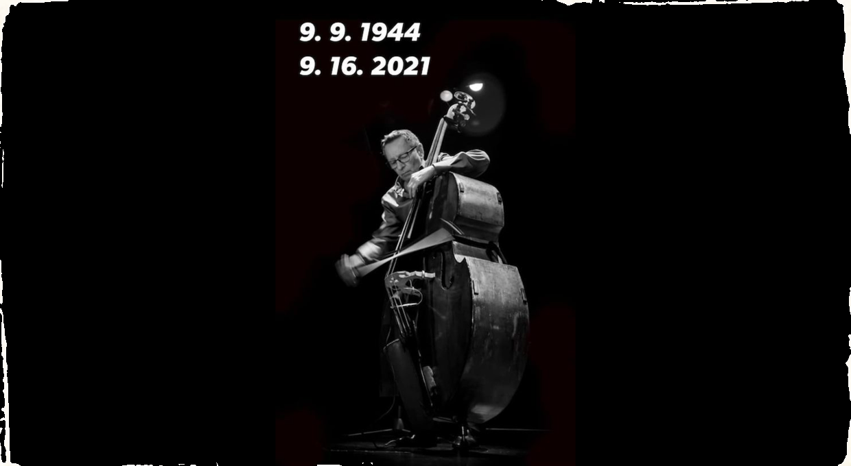 Opustil nás svetový velikán jazzu z našich končín. Kontrabasista George Mraz sa dožil 77 rokov