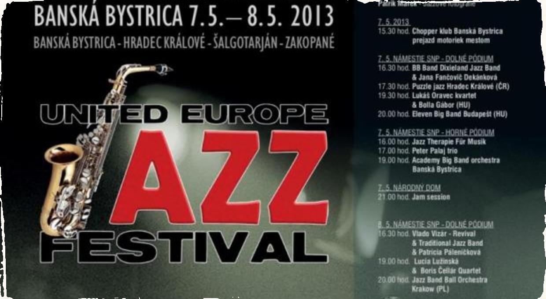 7.-8.5.2013 - United Europe Jazz Festival v Banskej Bystrici!