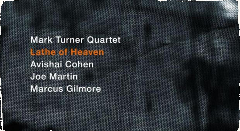Album Lathe of Heaven - Mark Turner po desaťročí opäť ako leaderom