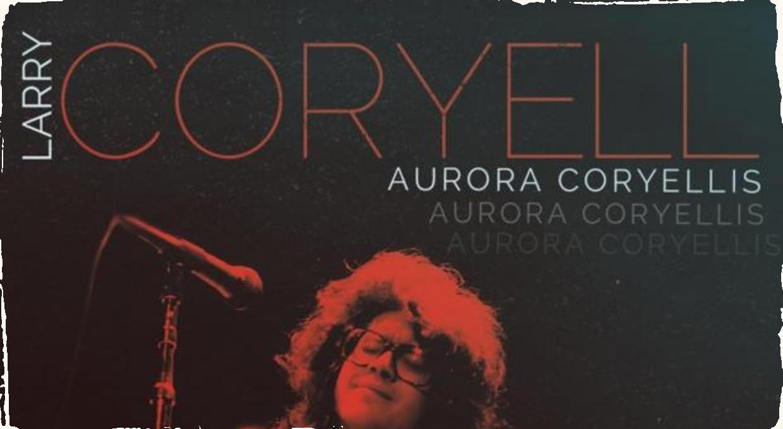 Gitarista Larry Coryell vydáva  3CD s doteraz nezverejnenými nahrávkami živých koncertov