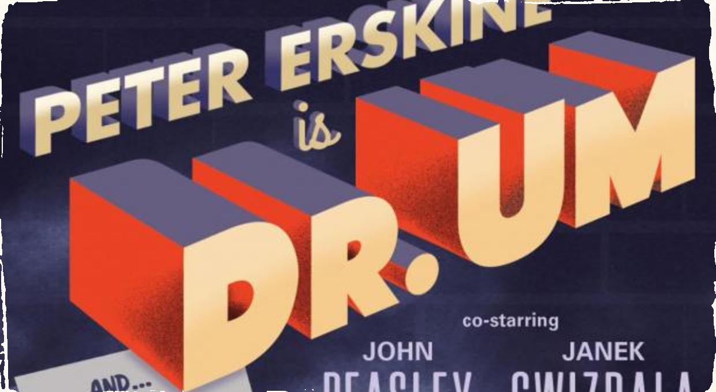 """Legendárny bubeník Peter Erskine vydáva novinku """"Dr.Um"""", vracia sa k svojmu štýlu z obdobia Weather Report a Steps Ahead"""