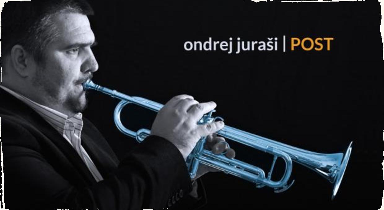 Trubkár Ondrej Juraši vydáva debutový album Post